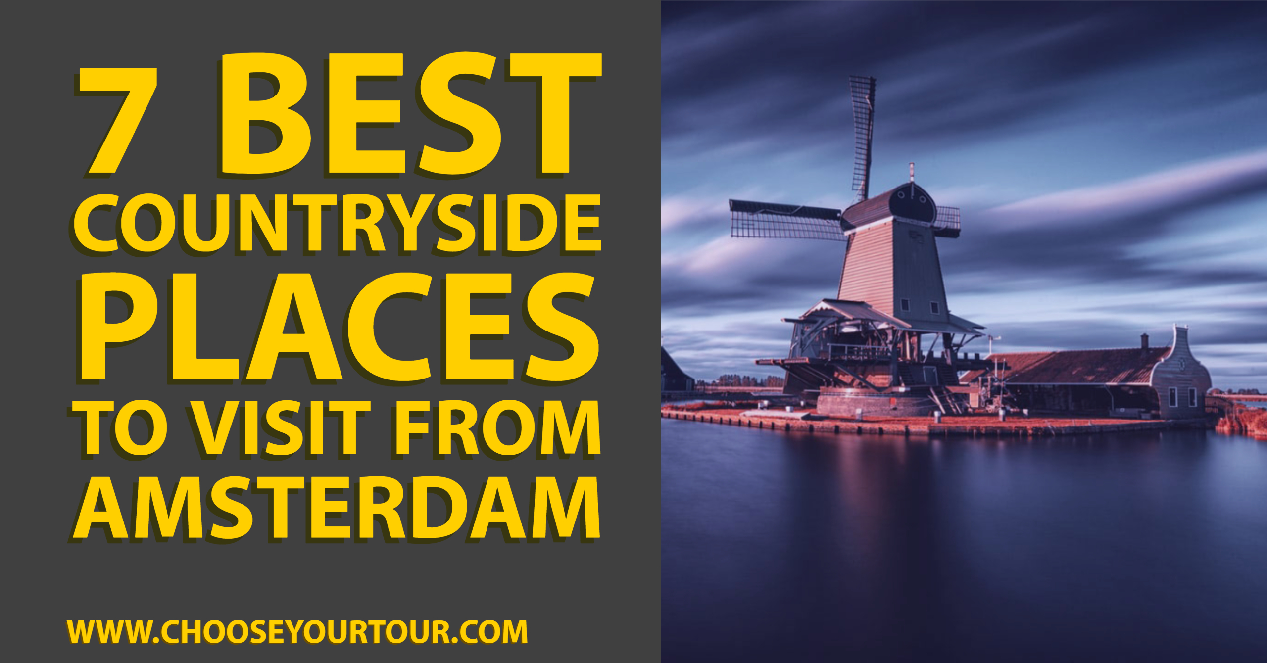 7 Best Countryside Places to Visit from Amsterdam