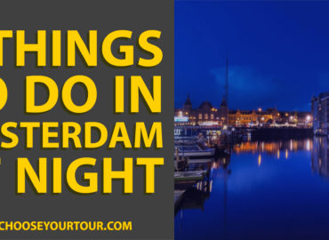 7 Things to Do in Amsterdam at Night