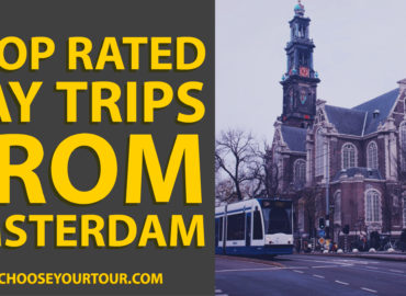 7 Top Rated Day Trips from Amsterdam