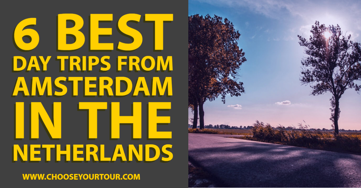 6 Best Day Trips From Amsterdam in the Netherlands