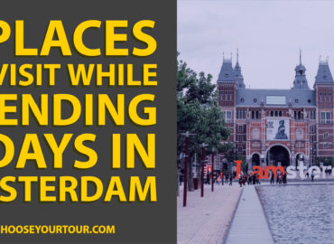 7 Places to Visit While Spending 3 Days in Amsterdam